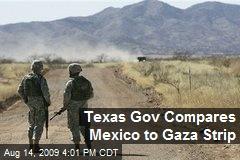 Texas Gov Compares Mexico to Gaza Strip