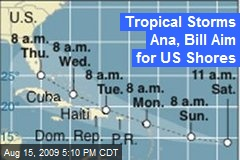 Tropical Storms Ana, Bill Aim for US Shores