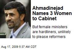 Ahmadinejad Names 3 Women to Cabinet
