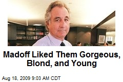 Madoff Liked Them Gorgeous, Blond, and Young