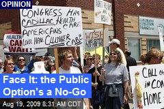 Face It: the Public Option's a No-Go