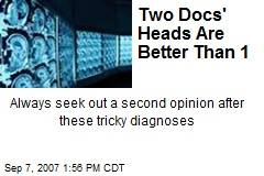 Two Docs' Heads Are Better Than 1