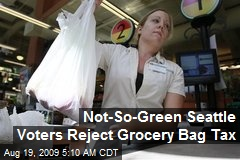 Not-So-Green Seattle Voters Reject Grocery Bag Tax