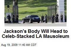 Jackson's Body Will Head to Celeb-Stacked LA Mausoleum