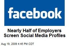 Nearly Half of Employers Screen Social Media Profiles