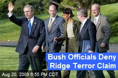 Bush Officials Deny Ridge Terror Claim