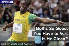 Bolt's So Good, You Have to Ask: Is He Clean?