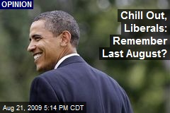 Chill Out, Liberals: Remember Last August?