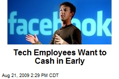 Tech Employees Want to Cash in Early
