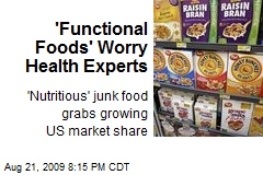 'Functional Foods' Worry Health Experts