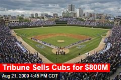 Tribune Sells Cubs for $800M