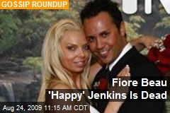 Fiore Beau 'Happy' Jenkins Is Dead