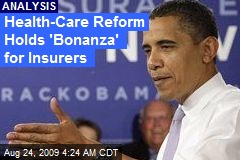 Health-Care Reform Holds 'Bonanza' for Insurers