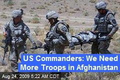 US Commanders: We Need More Troops in Afghanistan