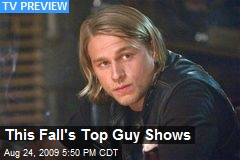 This Fall's Top Guy Shows