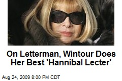 On Letterman, Wintour Does Her Best 'Hannibal Lecter'