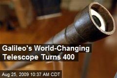 Galileo's World-Changing Telescope Turns 400