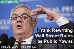 Frank Rewriting Wall Street Rules as Public Yawns