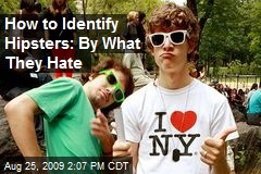 How to Identify Hipsters: By What They Hate