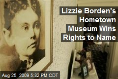 Lizzie Borden's Hometown Museum Wins Rights to Name