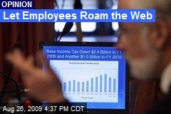 Let Employees Roam the Web