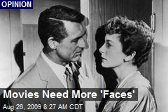Movies Need More 'Faces'