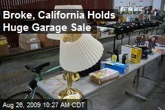 Broke, California Holds Huge Garage Sale
