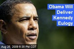Obama Will Deliver Kennedy Eulogy