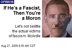If He's a Fascist, Then You're a Moron