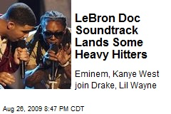LeBron Doc Soundtrack Lands Some Heavy Hitters