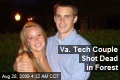 Va. Tech Couple Shot Dead in Forest