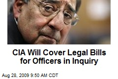 CIA Will Cover Legal Bills for Officers in Inquiry