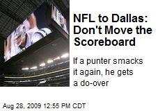 NFL to Dallas: Don't Move the Scoreboard