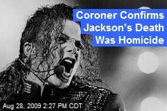 Coroner Confirms Jackson's Death Was Homicide