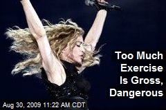 Too Much Exercise Is Gross, Dangerous