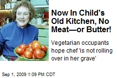 Now In Child's Old Kitchen, No Meat—or Butter!