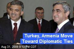 Turkey, Armenia Move Toward Diplomatic Ties