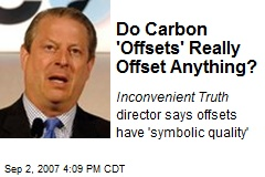 Do Carbon 'Offsets' Really Offset Anything?