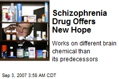 Schizophrenia Drug Offers New Hope