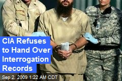 CIA Refuses to Hand Over Interrogation Records