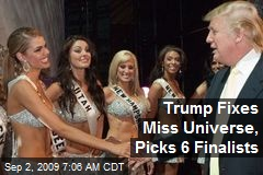 Trump Fixes Miss Universe, Picks 6 Finalists