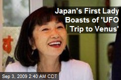 Japan's First Lady Boasts of 'UFO Trip to Venus'
