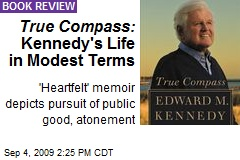 True Compass : Kennedy's Life in Modest Terms