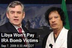 Libya Won't Pay IRA Bomb Victims
