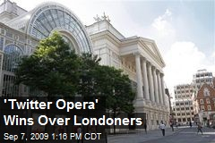 'Twitter Opera' Wins Over Londoners