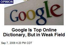 Google Is Top Online Dictionary, But in Weak Field