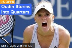 Oudin Storms Into Quarters