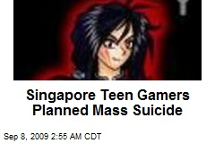 Singapore Teen Gamers Planned Mass Suicide