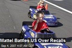 Mattel Battles US Over Recalls
