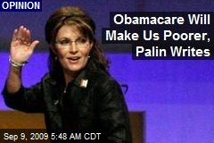 Obamacare Will Make Us Poorer, Palin Writes